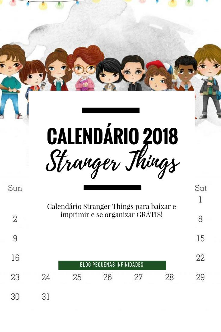 Calendario Stranger Things.Calendario 2018 Stranger Things Para Baixar E Imprimir