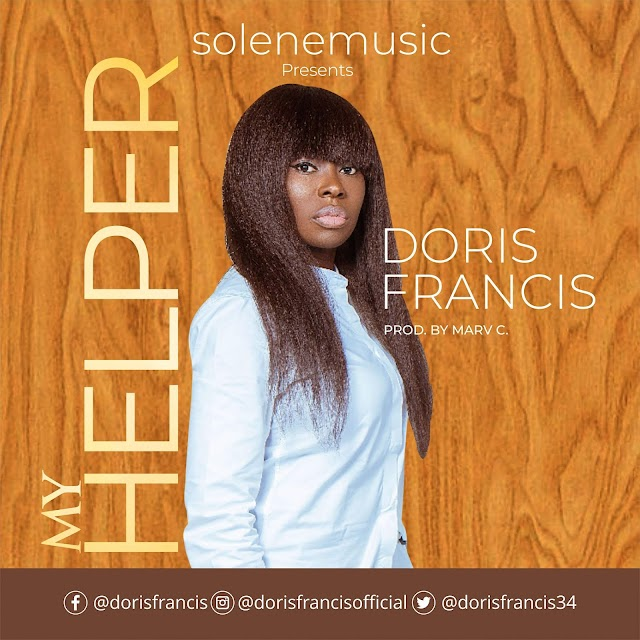 NEW MUSIC: ''MY HELPER'' BY DORIS FRANCIS | @dorisfrancis34