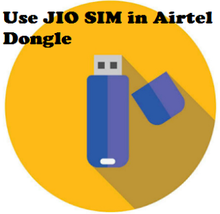 How to Use JIO SIM in Airtel Dongle