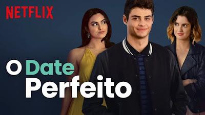 Dica de Filme - Netflix   O Date Perfeito