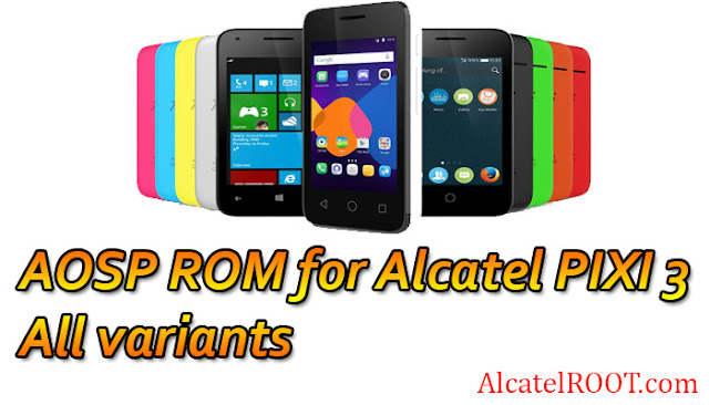 aosp custom rom for alcatel pixi 3 4009 4013 4027 all varinats mtk6572m