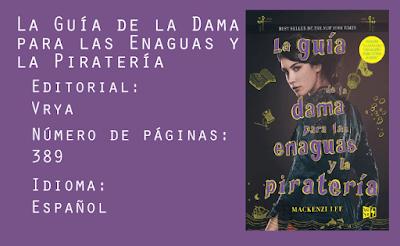 La Guía de la Dama para las Enaguas y la Piratería. Editorial VRYA. 389 páginas. Español.