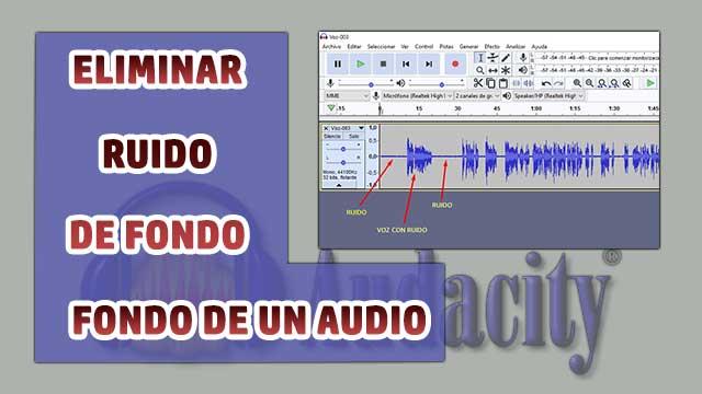reducir o eliminar completamente el ruido de fondo de un audio