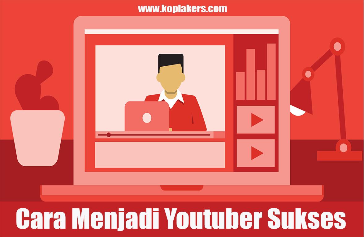 Cara menjadi youtuber sukses terbaru