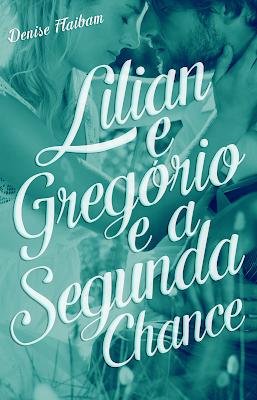 Lílian e Gregório e a Segunda Chance está à venda na Amazon!