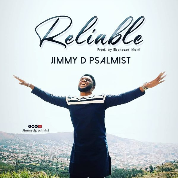 #GOSPEL: Jimmy D Psalmist — Reliable
