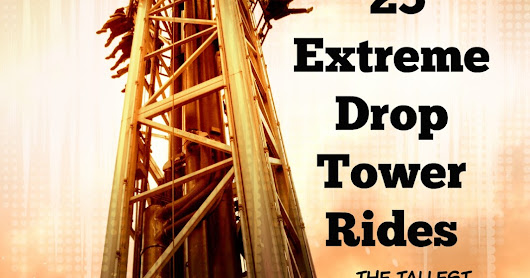 25 Extreme Drop Tower Rides