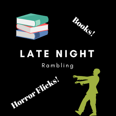 Late Night Rambling: Books and Horror Flicks!