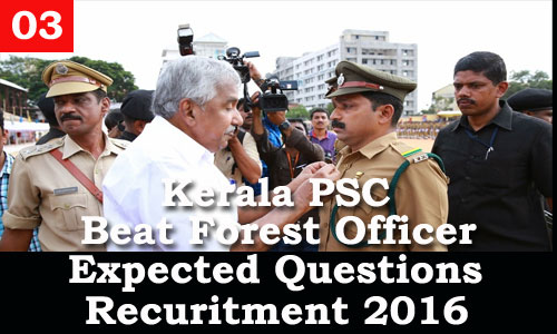 Kerala PSC - Expected Questions for Beat Forest Officer 2016 - 03