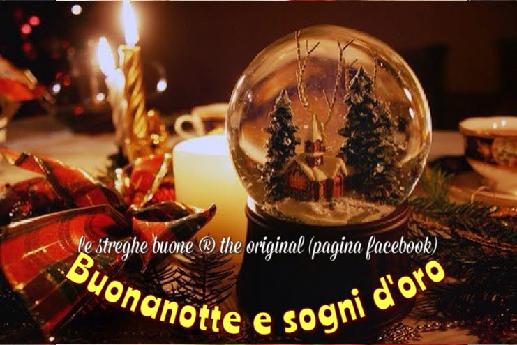 Immagini Di Buonanotte Di Natale.Le Streghe Buone The Original Pagina Facebook I Link