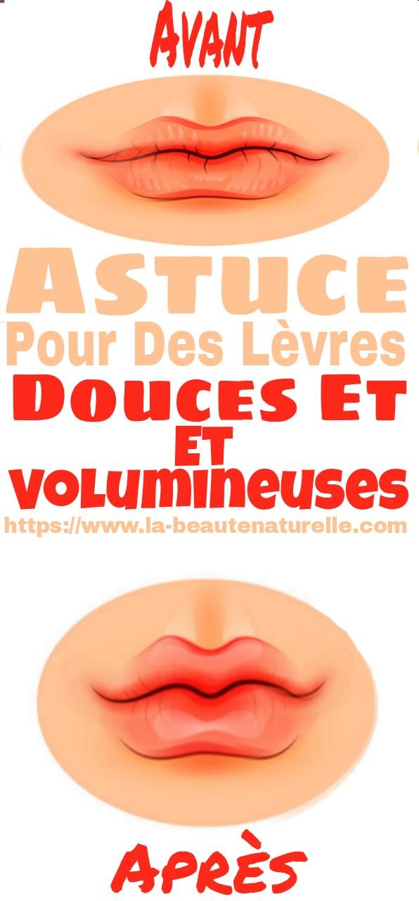 Astuce Pour Des Lèvres Douces Et Volumineuses