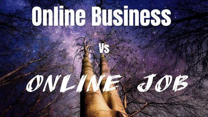 Online Business Vs Online Job