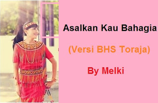 Download Lagu Toraja Asal Engkau Bahagia