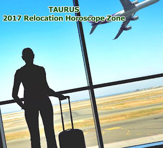 2017 TAURUS relocation horoscope love money work