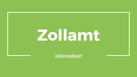 Zollamt - the German Customs Office