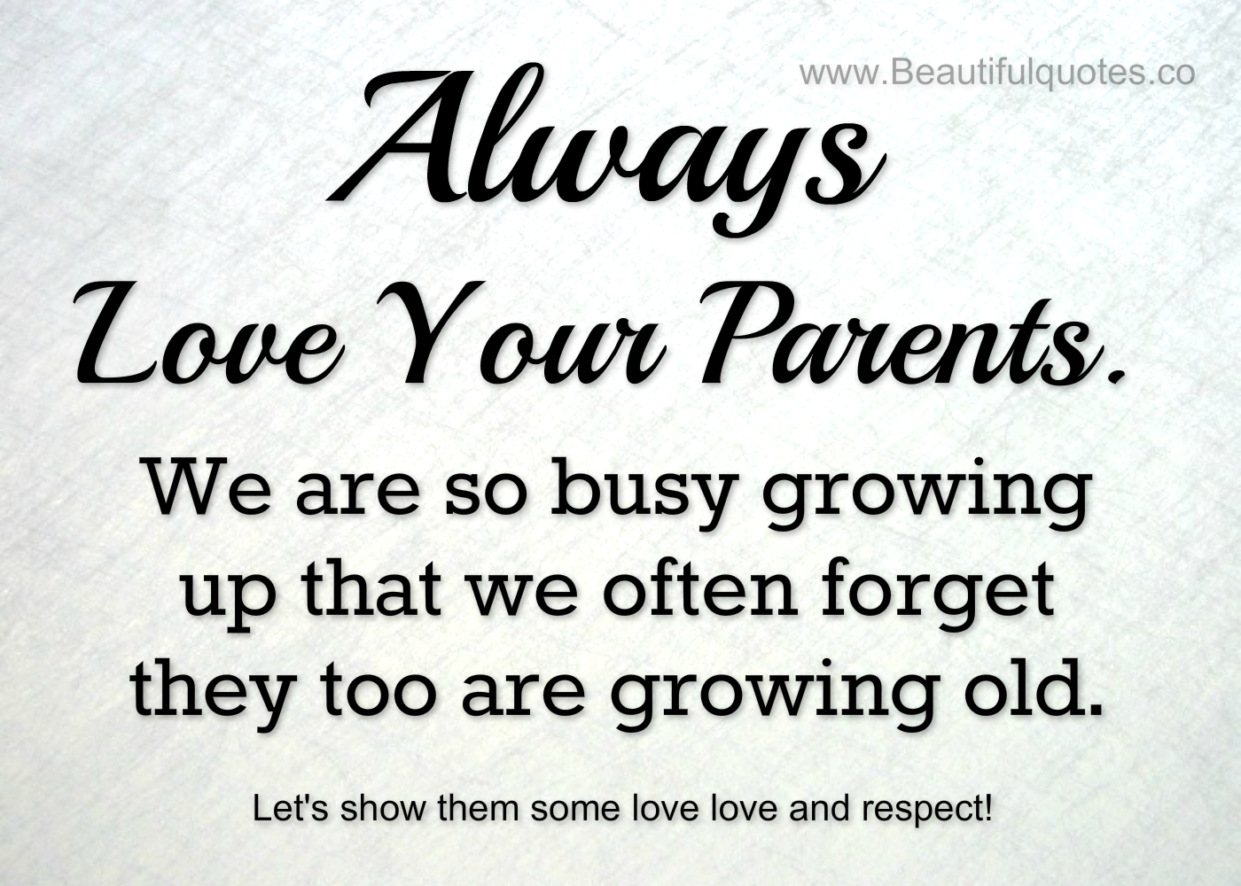 Beautiful Quotes About Love Beautiful Quotes Always Love Your Parents