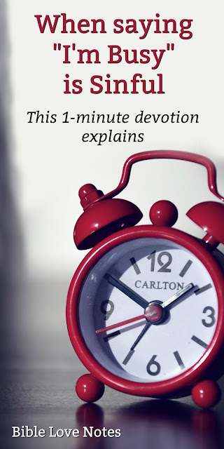 There's nothing wrong with keeping busy...or is there? It depends. This 1-minute devotion explains. #BibleLoveNotes #Bible