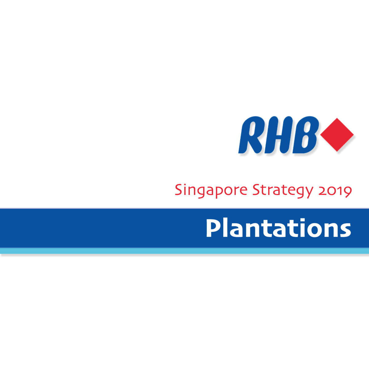Singapore Strategy 2019 ~ Plantation Sector - RHB Research | SGinvestors.io