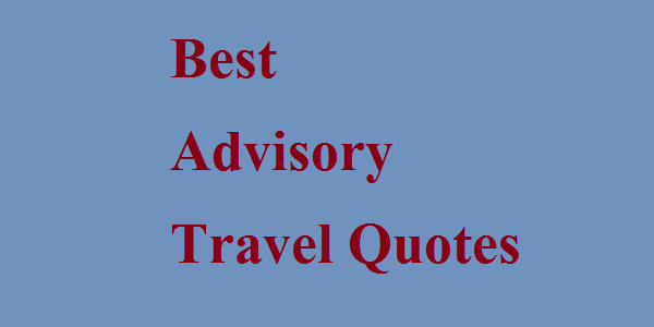 Advisory Travel Quotes