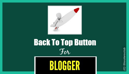 "Add ""Back To Top"" Button In Blogger Blog With Smooth Scrolling"