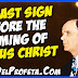 The last sign before the Coming of Jesus Christ