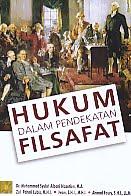 Judul Buku : HUKUM DALAM PENDEKATAN FILSAFAT Pengarang : Dr. Muhammad Syukri Albani Nasution, M.A. , dkk Penerbit : Kencana