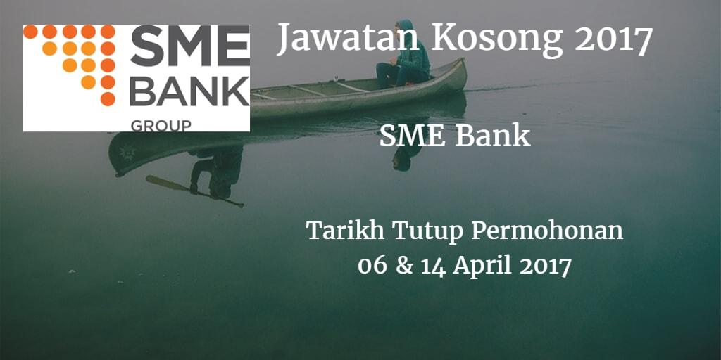 Jawatan Kosong SME Bank 06 & 14 April 2017
