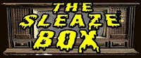 http://www.thesleazebox.com/