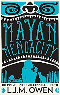 Mayan Mendacity by L.J.M Owen   http://amzn.to/2t27e92