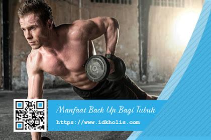 Manfaat Back Up Bagi Tubuh