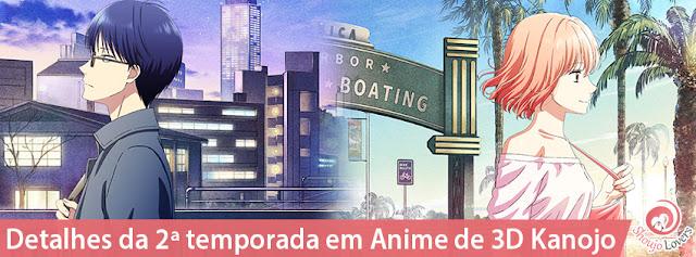 Detalhes da 2ª temporada em Anime de 3D Kanojo