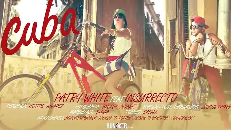 Patry White Ft. Insurrecto - ¨Cuba¨ - Videoclip - Dirección: Héctor Álvarez