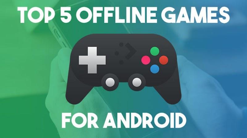 [Android] Tổng hợp 5 tựa game mobile offline siêu hay mà bạn có thể chơi mỗi khi không có kết nối internet