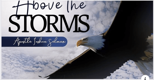 Apostle Joshua Selman – Above The Storms