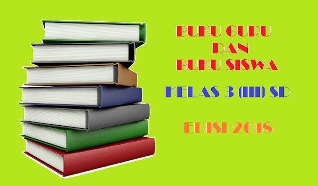 ini menjabarkan proses pembelajaran yang akan membantu siswa mencapai setiap kompetensi ya BUKU SISWA DAN BUKU GURU KELAS 3 KURIKULUM 2013 EDISI REVISI 2018 - 2019