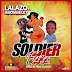 Lalazo ft Abombelet - Soldier Egyiga (Prod. by King Odyssey) mp3 || ayooghana.com
