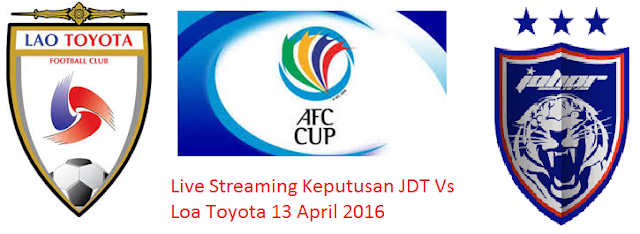 siaran langsung JDT Vs Lao Toyota 13 April 2016