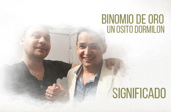 Un Osito Dormilon significado de la canción Binomio de Oro Jorge Celedón Jean Carlos Centeno.