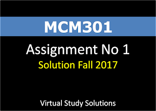MCM301 Assignment No 1 Solution Fall 2017