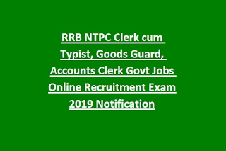 RRB NTPC Clerk cum Typist, Goods Guard, Accounts Clerk Govt Jobs Online Recruitment Exam 2019 Notification