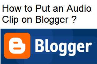 How to Put an Audio Clip on Blogger : eAskme