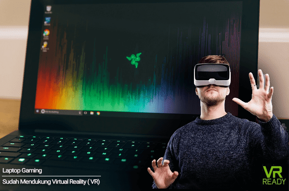 Laptop Gaming yang Sudah Mendukung Virtual Reality (VR) 2017