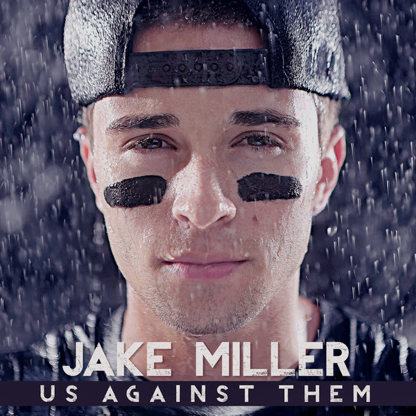 Jake Miller - Us Against Them (Bonus Track Edition) [Album + Digital Booklet] Cover