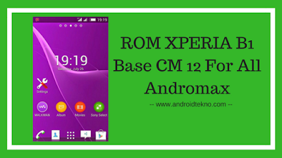 ROM XPERIA B1 Base CM 12 For All Andromax
