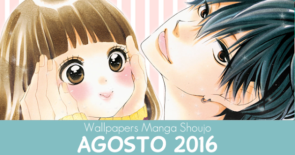 Wallpapers Manga Shoujo: Agosto 2016