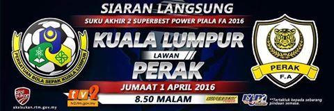 siaran langsung Keputusan Kuala Lumpur Vs Perak 1 April 2016