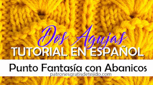Aprende a Tejer Punto Fantasía con Abanicos en Dos Agujas / Tutorial en español