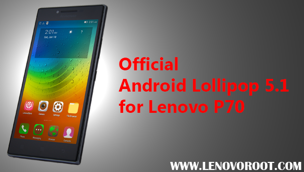 Update to Official Android Lollipop 5 1 for Lenovo P70
