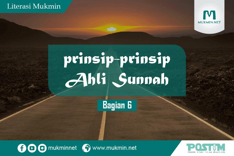 Prinsip Ahlus Sunnah (Bagian 6)