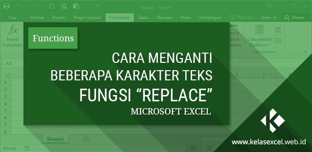 Fungsi/Rumus REPLACE, Cara Merubah Beberapa Karakter Teks di Excel